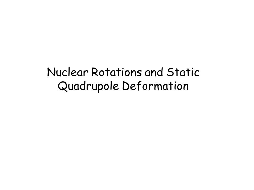 Nuclear Rotations and Static Quadrupole Deformation