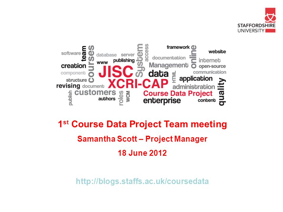 1st Course Data Project Team meeting Samantha Scott – Project Manager