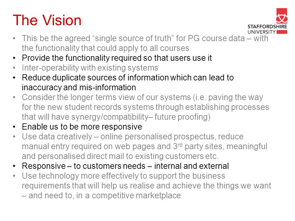 The Vision This be the agreed single source of truth for PG course data – with the functionality that could apply to all courses.