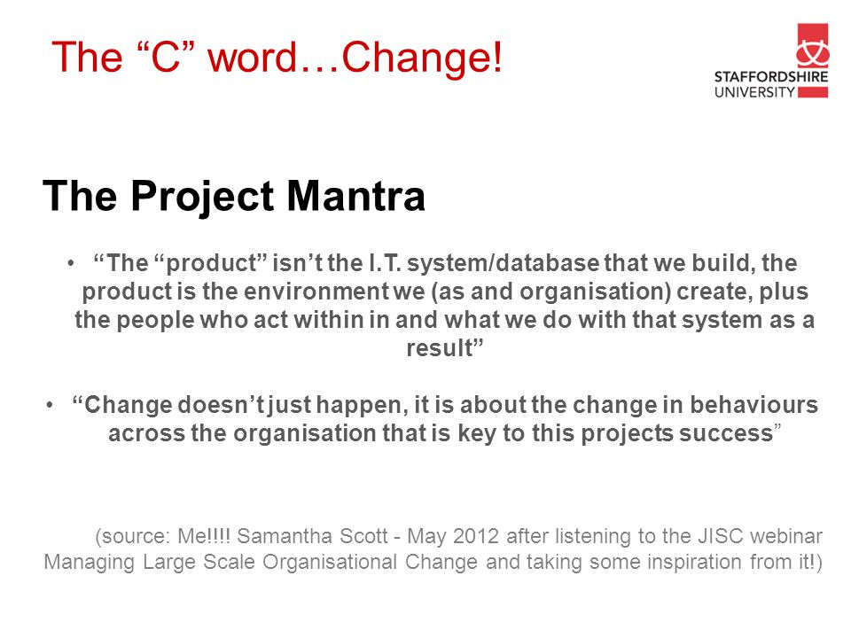 The C word…Change! The Project Mantra