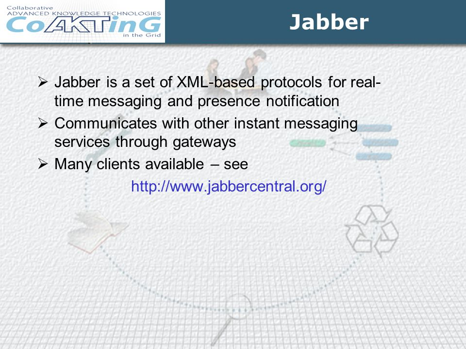 Jabber Jabber is a set of XML-based protocols for real-time messaging and presence notification.