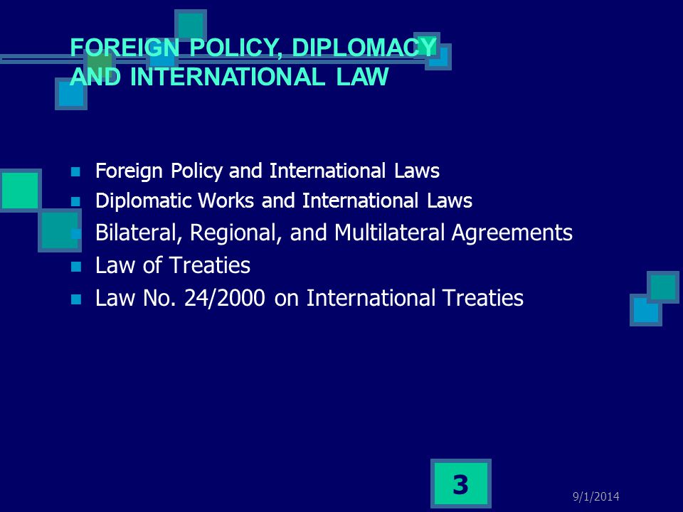FOREIGN POLICY, DIPLOMACY AND INTERNATIONAL LAW
