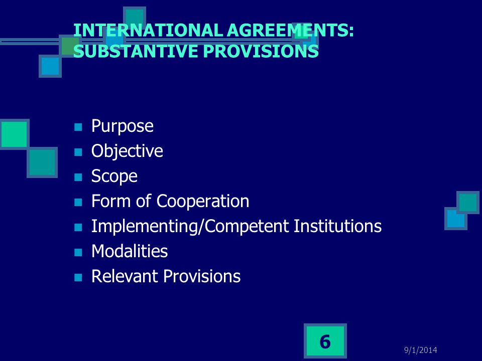 INTERNATIONAL AGREEMENTS: SUBSTANTIVE PROVISIONS