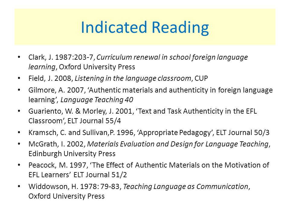 Indicated Reading Clark, J. 1987:203-7, Curriculum renewal in school foreign language learning, Oxford University Press.