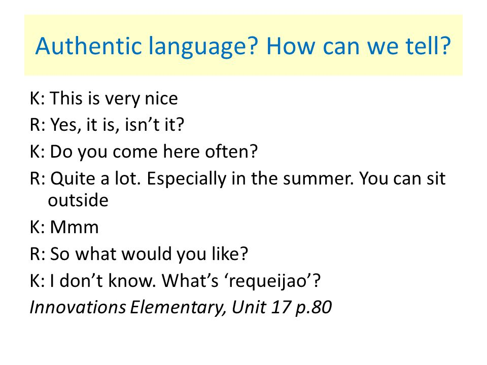 Authentic language How can we tell