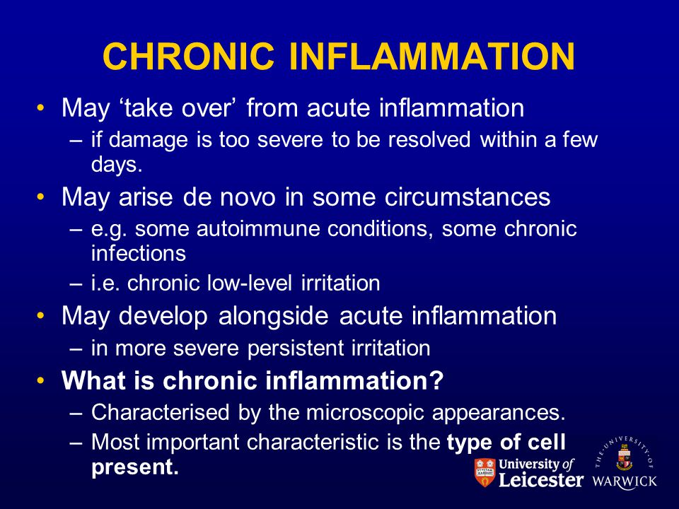 CHRONIC INFLAMMATION May 'take over' from acute inflammation