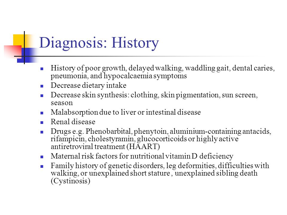 Diagnosis: History History of poor growth, delayed walking, waddling gait, dental caries, pneumonia, and hypocalcaemia symptoms.