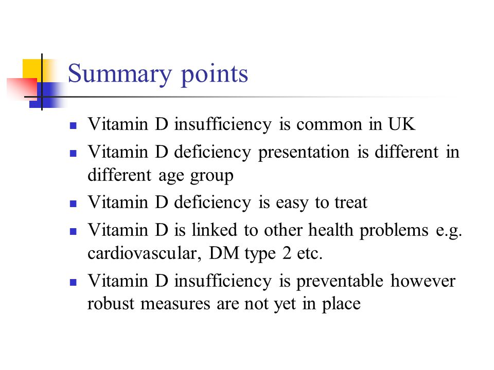 Summary points Vitamin D insufficiency is common in UK