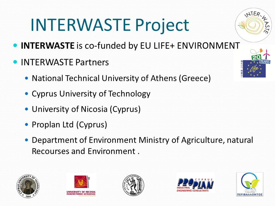 INTERWASTE Project INTERWASTE is co-funded by EU LIFE+ ENVIRONMENT