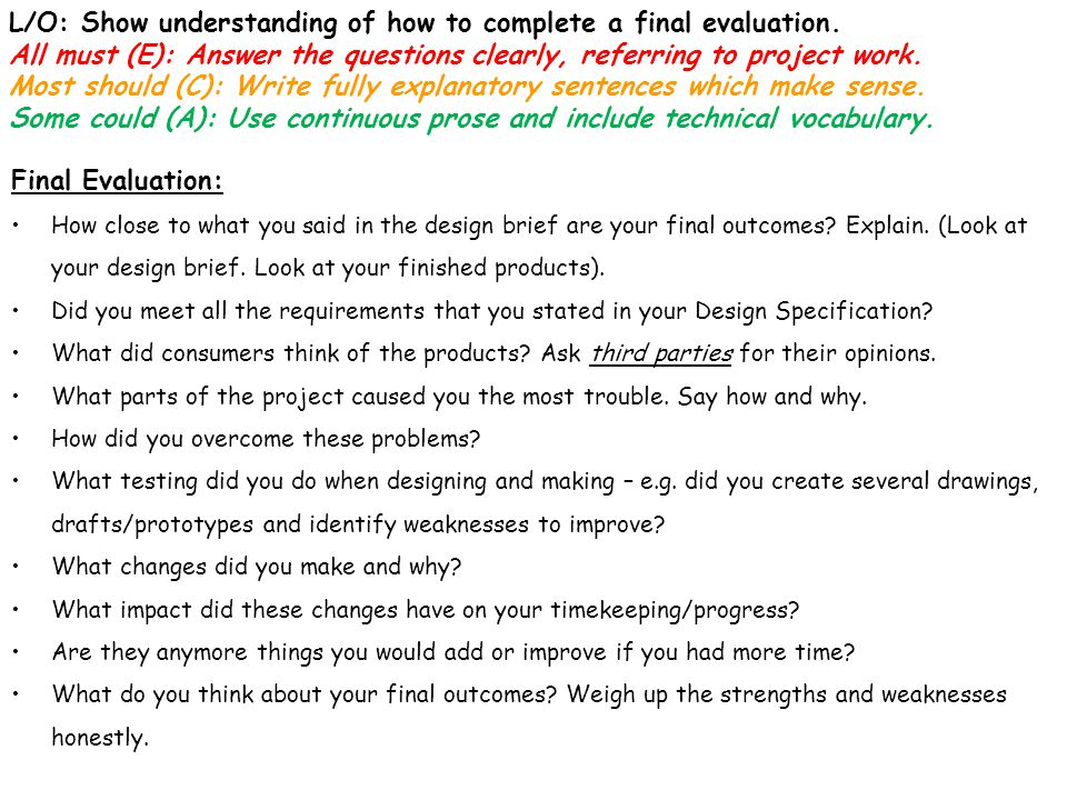 L/O: Show understanding of how to complete a final evaluation.