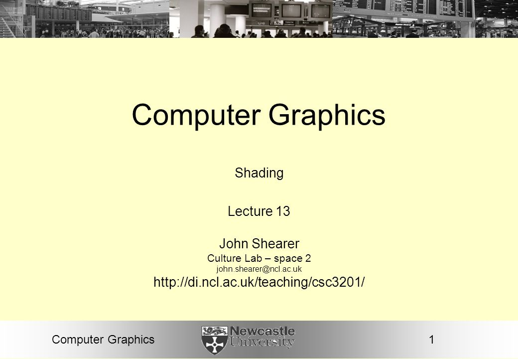 Computer Graphics Shading Lecture 13 John Shearer