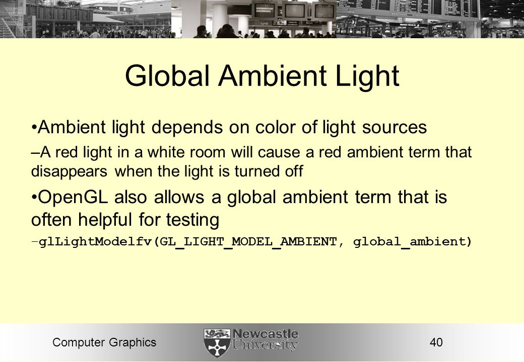 Global Ambient Light Ambient light depends on color of light sources