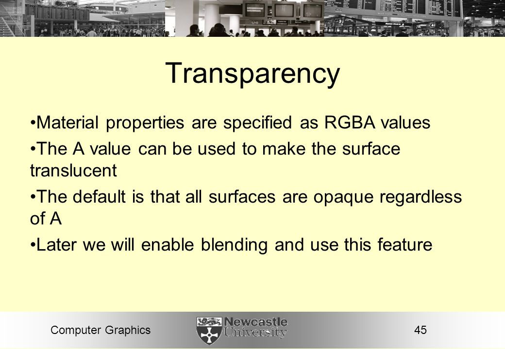 Transparency Material properties are specified as RGBA values