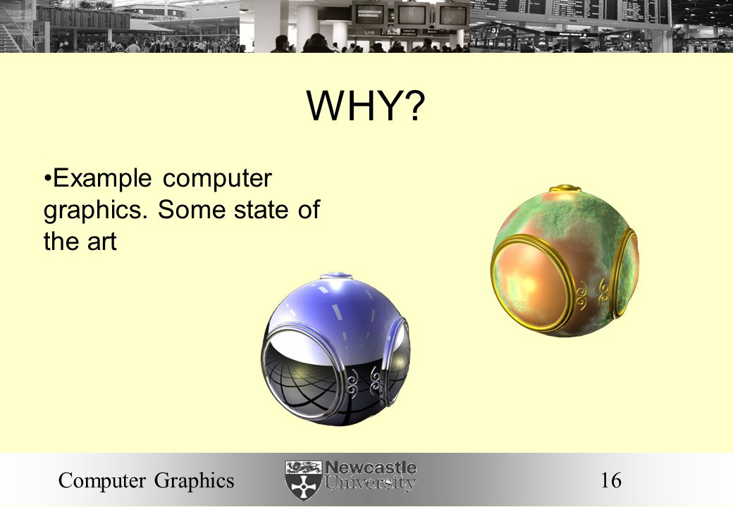 WHY Example computer graphics. Some state of the art