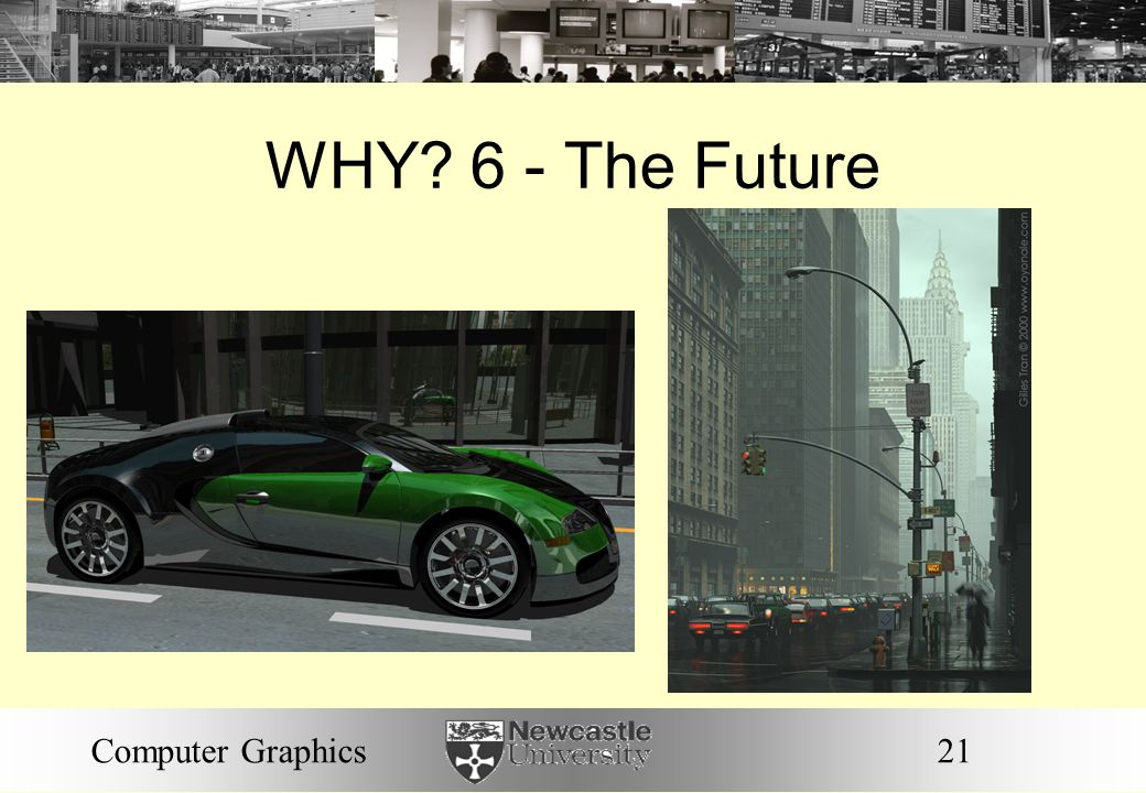 WHY 6 - The Future Computer Graphics 21