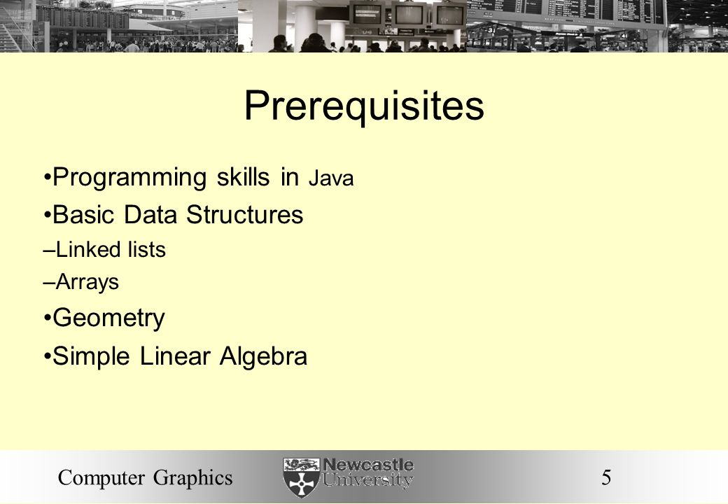 Prerequisites Programming skills in Java Basic Data Structures