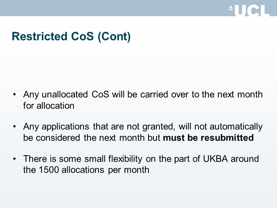 Restricted CoS (Cont) Any unallocated CoS will be carried over to the next month for allocation.