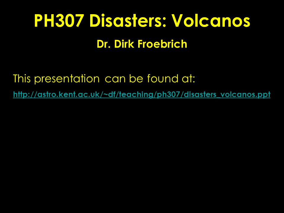 PH307 Disasters: Volcanos