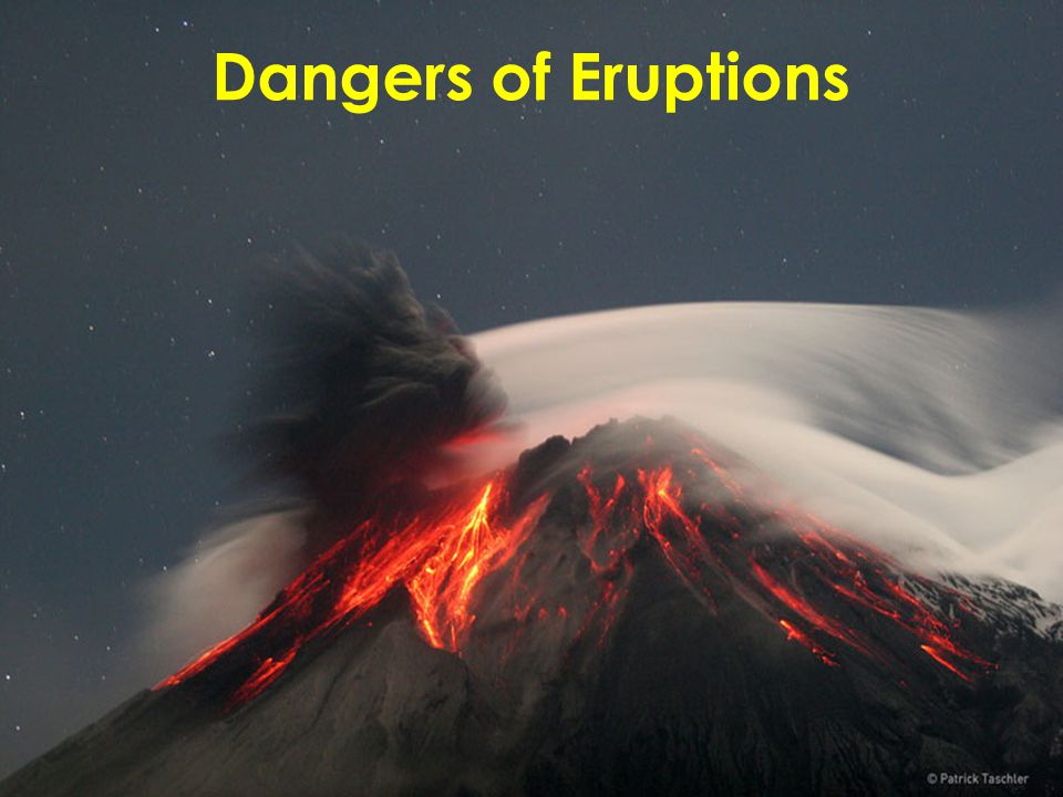 Dangers of Eruptions