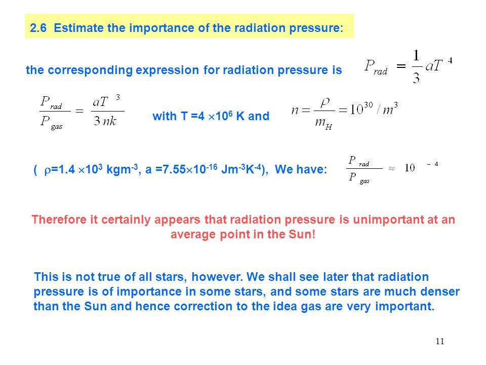 2.6 Estimate the importance of the radiation pressure: