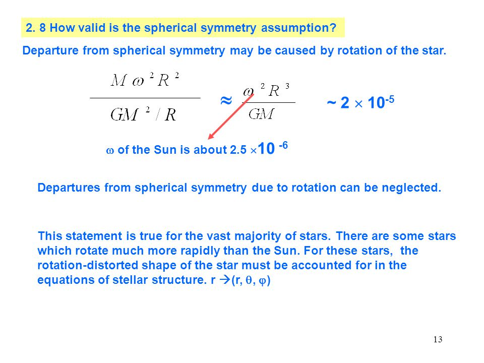  ~ 2  10-5 2. 8 How valid is the spherical symmetry assumption