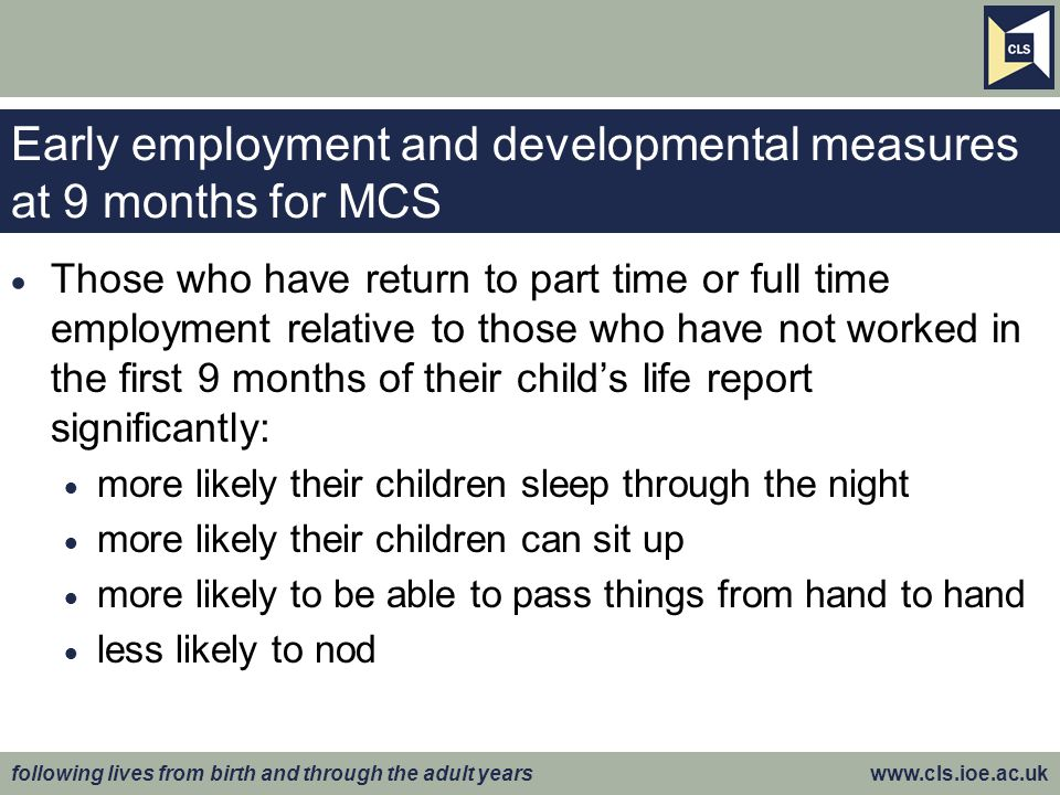 Early employment and developmental measures at 9 months for MCS