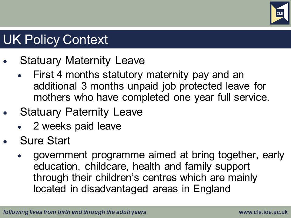 UK Policy Context Statuary Maternity Leave Statuary Paternity Leave