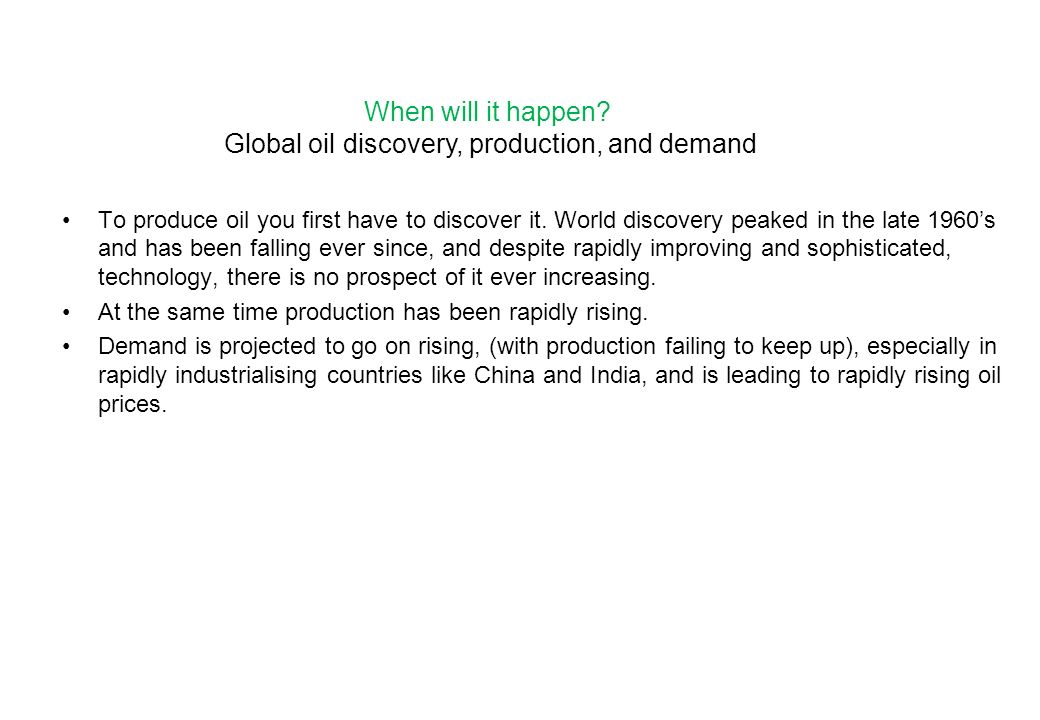 Global oil discovery, production, and demand