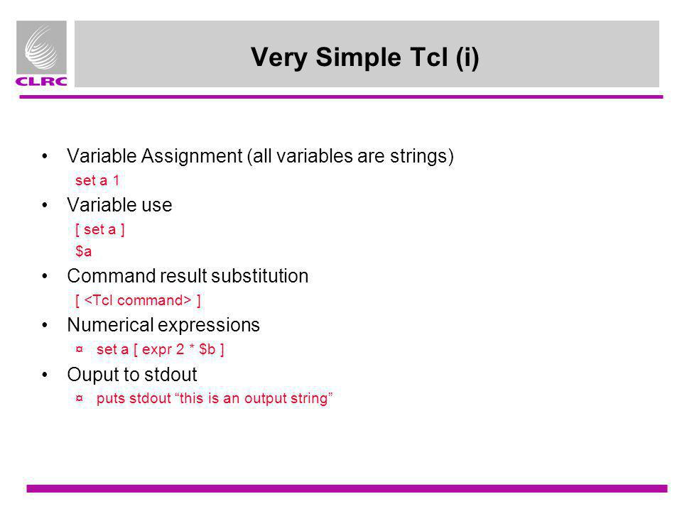 Very Simple Tcl (i) Variable Assignment (all variables are strings)