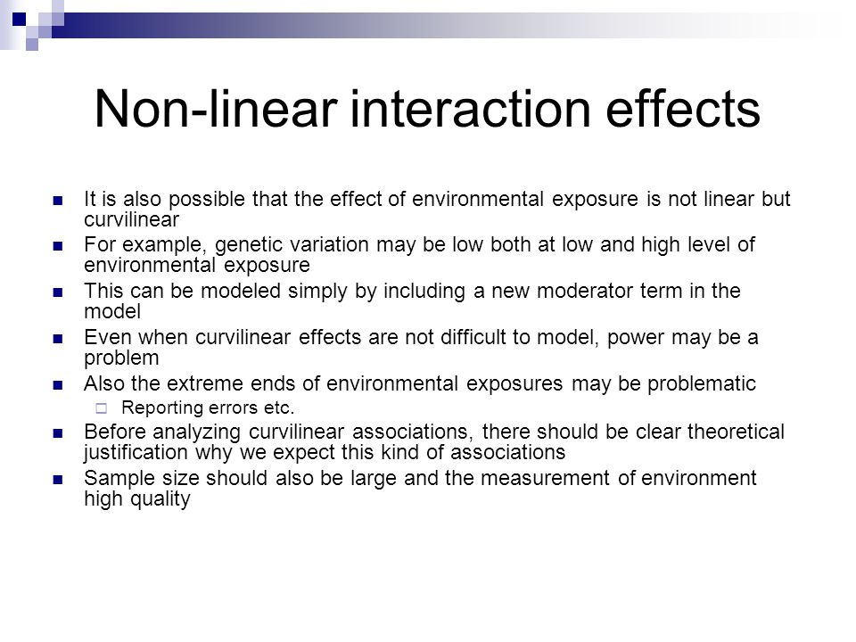 Non-linear interaction effects