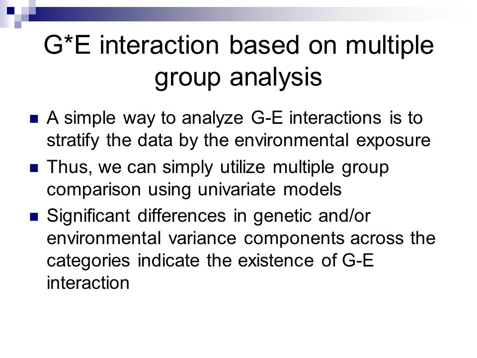 G*E interaction based on multiple group analysis
