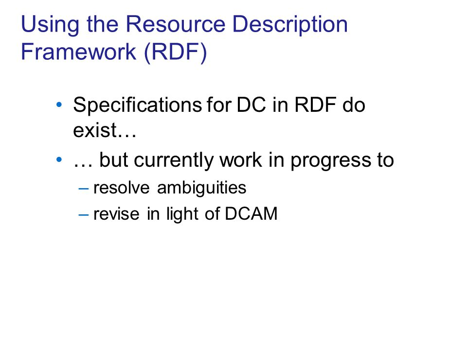 Using the Resource Description Framework (RDF)