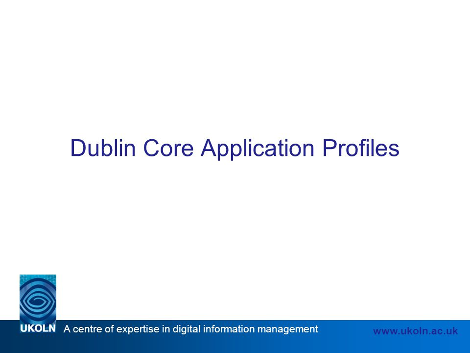Dublin Core Application Profiles