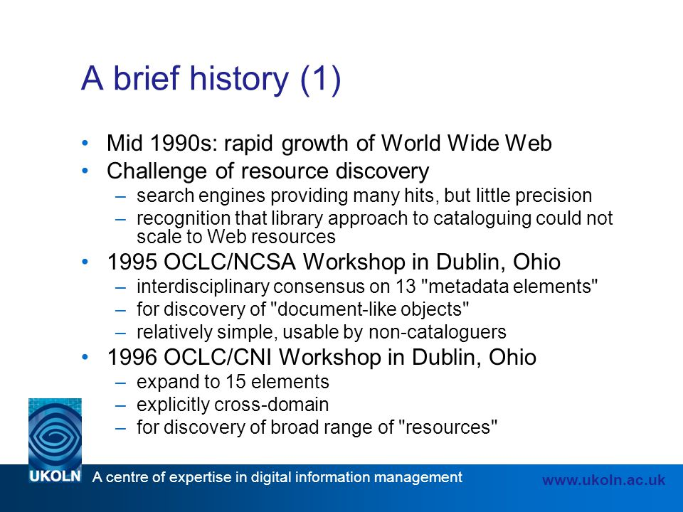A brief history (1) Mid 1990s: rapid growth of World Wide Web