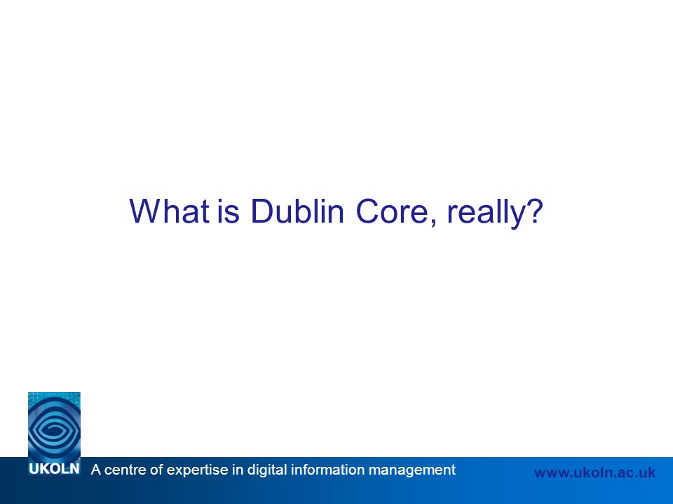 What is Dublin Core, really