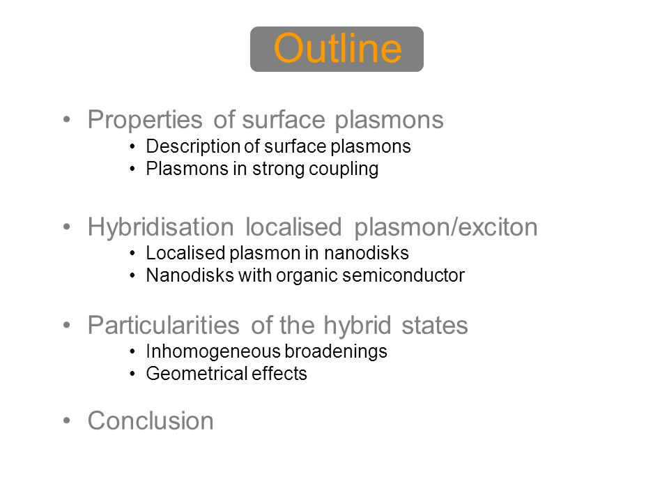 Outline Properties of surface plasmons