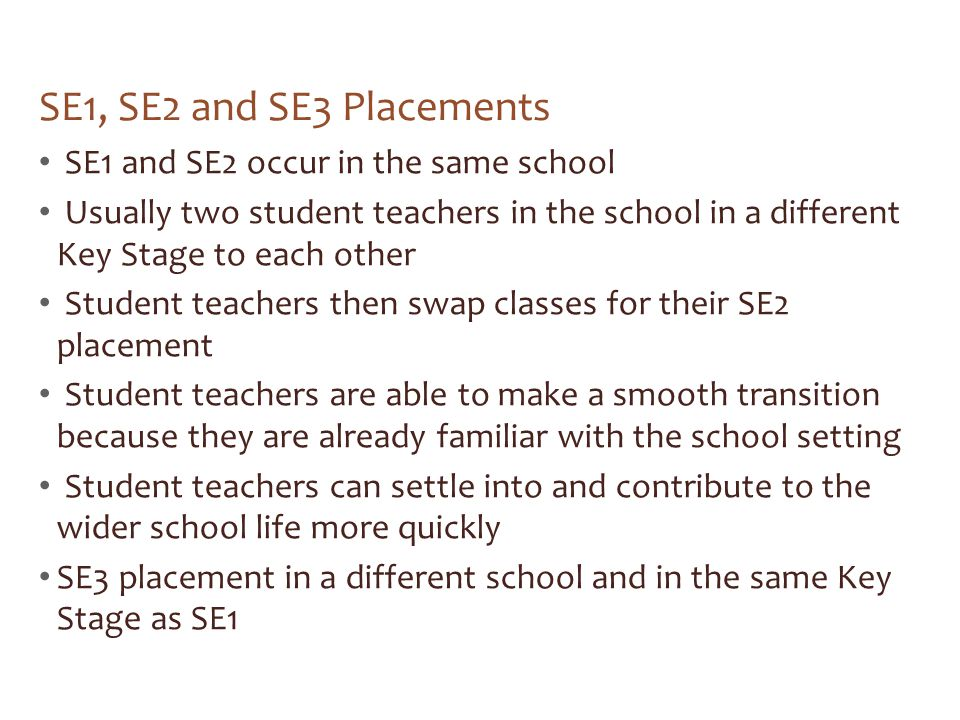 SE1, SE2 and SE3 Placements SE1 and SE2 occur in the same school
