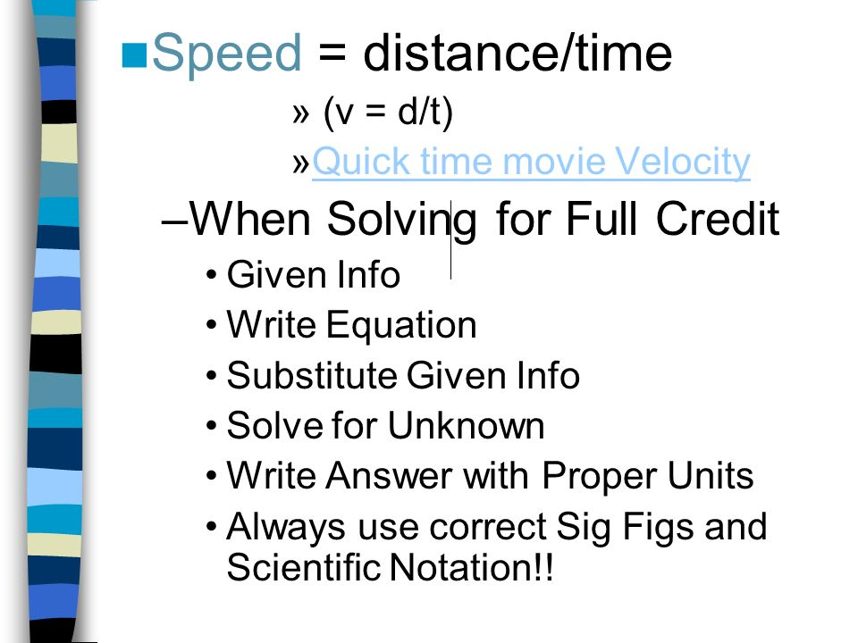 Speed = distance/time When Solving for Full Credit (v = d/t)