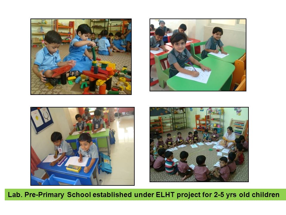 Lab. Pre-Primary School established under ELHT project for 2-5 yrs old children