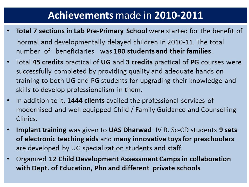 Achievements made in 2010-2011 Total 7 sections in Lab Pre-Primary School were started for the benefit of.