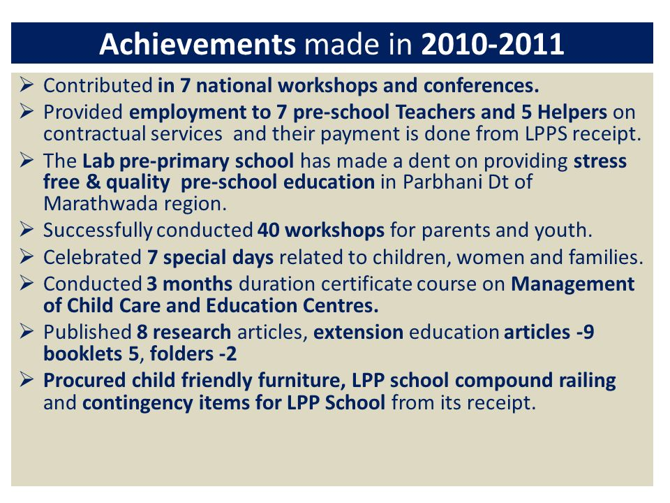 Achievements made in 2010-2011 Contributed in 7 national workshops and conferences.