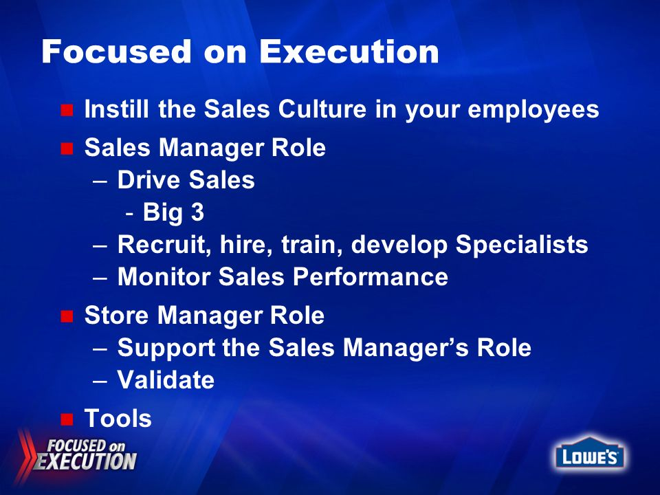 Focused on Execution Instill the Sales Culture in your employees
