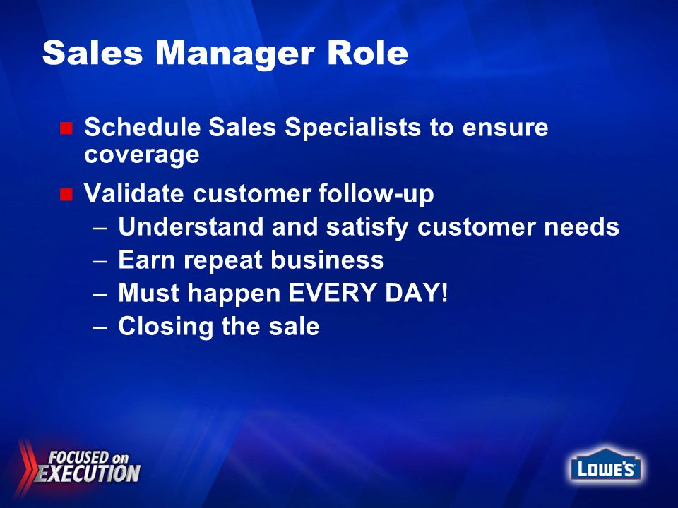 Sales Manager Role Schedule Sales Specialists to ensure coverage