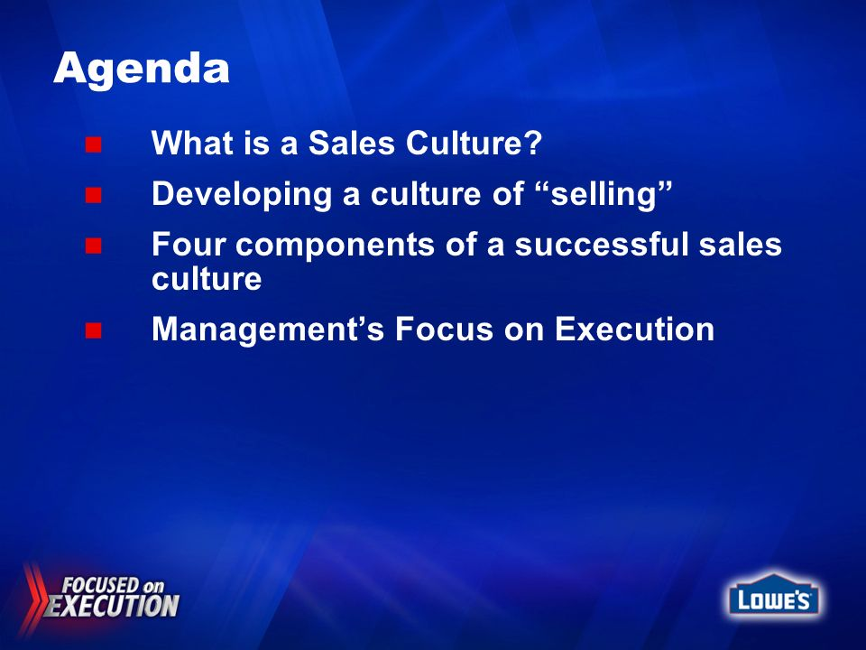 Agenda What is a Sales Culture Developing a culture of selling
