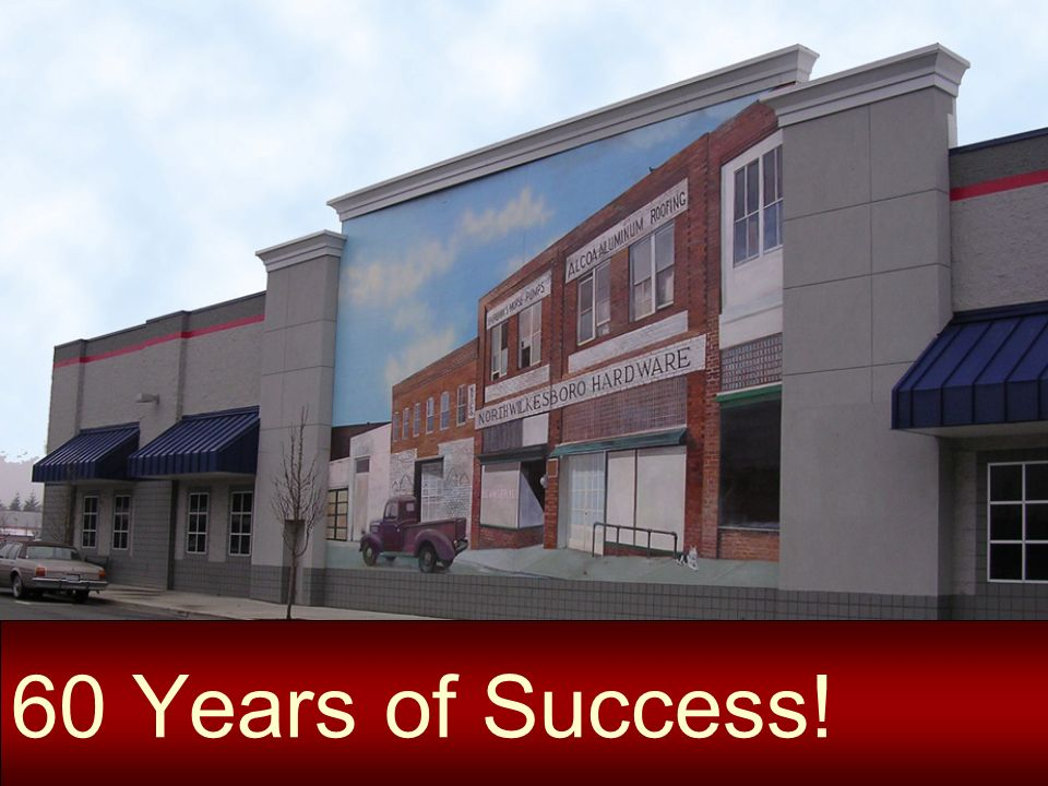 We have 60 years as a great home improvement retailer