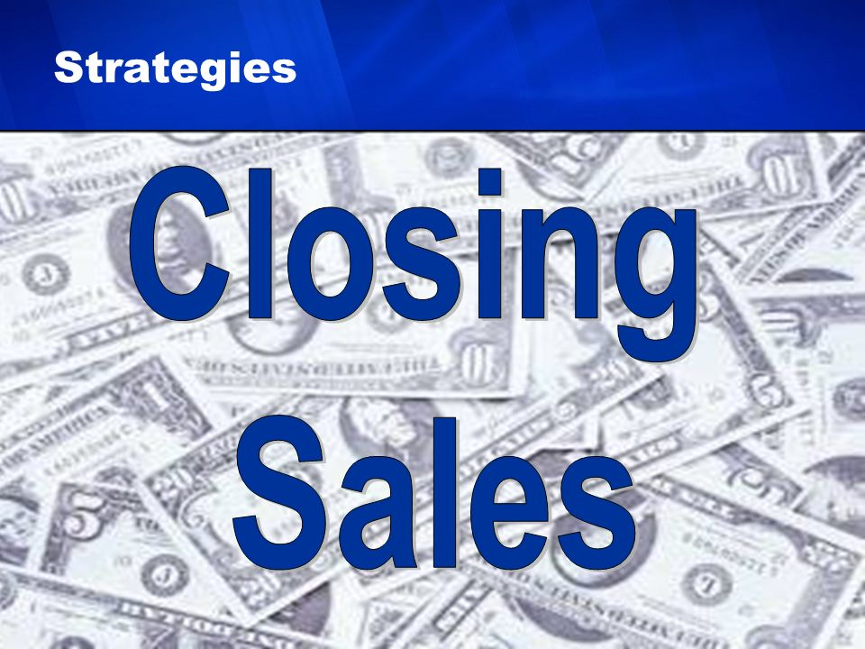 Closing Sales Strategies