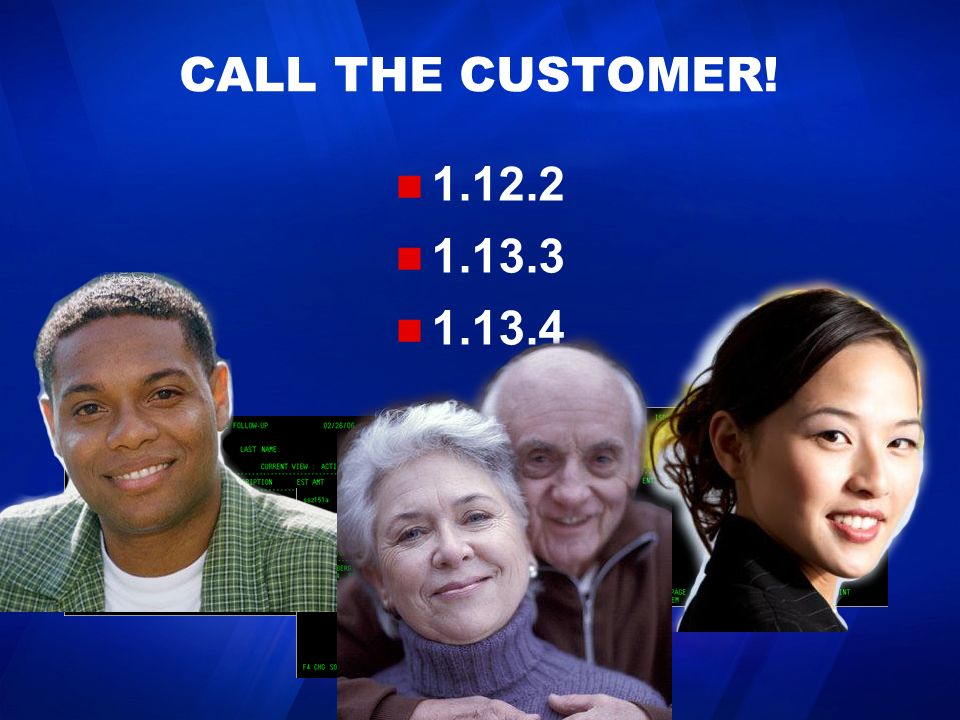 CALL THE CUSTOMER! 1.12.2 1.13.3 1.13.4 CLICK ONCE TO ANIMATE ALL