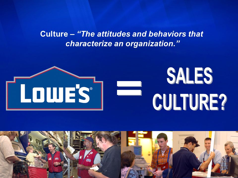 SALES CULTURE = Culture – The attitudes and behaviors that