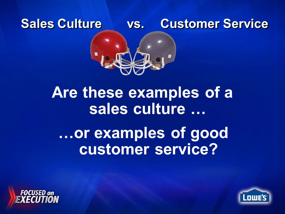 Are these examples of a sales culture …