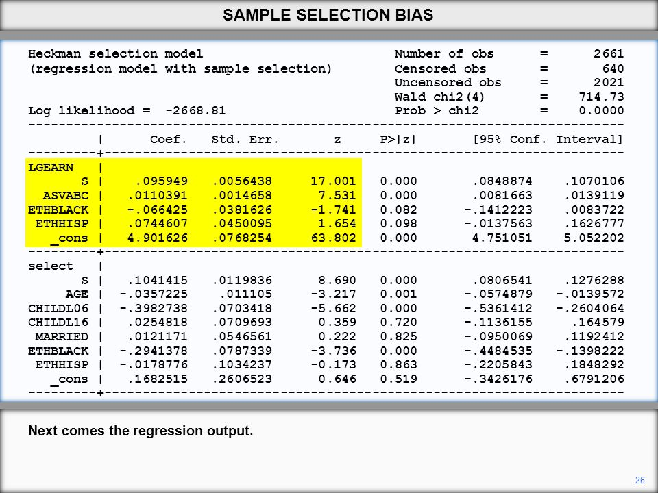 SAMPLE SELECTION BIAS Next comes the regression output.